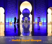 CAPTURING THE BEAUTY OF SHEIKH ZAYED MOSQUE